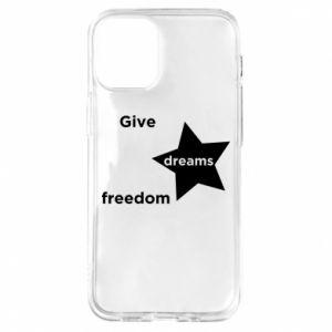 Etui na iPhone 12 Mini Give dreams freedom
