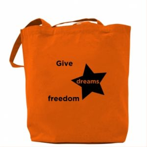 Bag Give dreams freedom