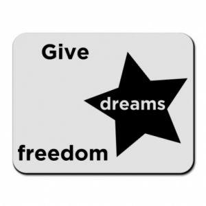 Podkładka pod mysz Give dreams freedom