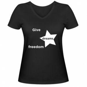 Damska koszulka V-neck Give dreams freedom