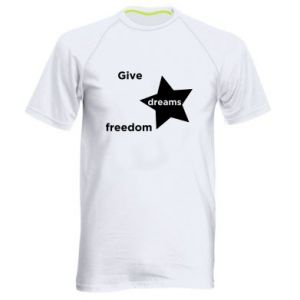 Men's sports t-shirt Give dreams freedom