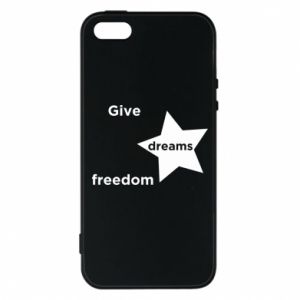 Phone case for iPhone 5/5S/SE Give dreams freedom