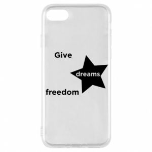 Phone case for iPhone 7 Give dreams freedom