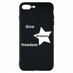 Phone case for iPhone 7 Plus Give dreams freedom