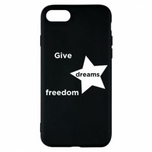 Phone case for iPhone 8 Give dreams freedom