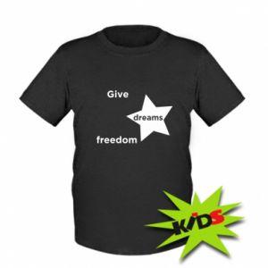 Dziecięcy T-shirt Give dreams freedom