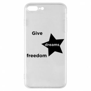 Phone case for iPhone 8 Plus Give dreams freedom