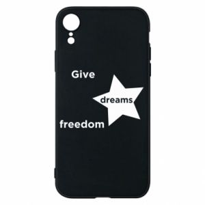 Phone case for iPhone XR Give dreams freedom