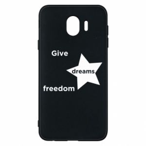 Phone case for Samsung J4 Give dreams freedom
