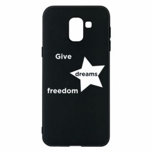 Phone case for Samsung J6 Give dreams freedom