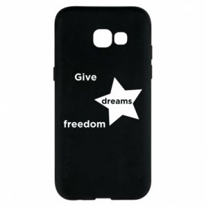 Etui na Samsung A5 2017 Give dreams freedom