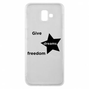 Phone case for Samsung J6 Plus 2018 Give dreams freedom
