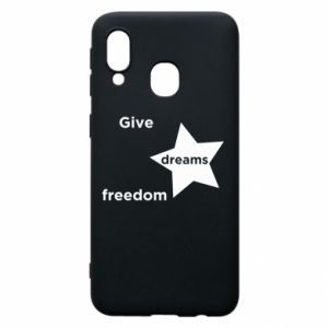 Phone case for Samsung A40 Give dreams freedom
