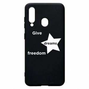 Phone case for Samsung A60 Give dreams freedom