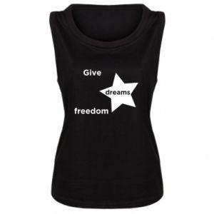 Damska koszulka bez rękawów Give dreams freedom