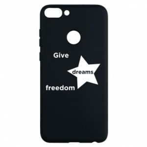 Phone case for Huawei P Smart Give dreams freedom
