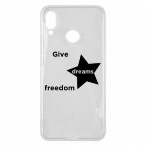Phone case for Huawei P Smart Plus Give dreams freedom