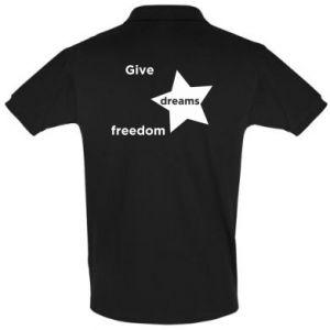 Koszulka Polo Give dreams freedom