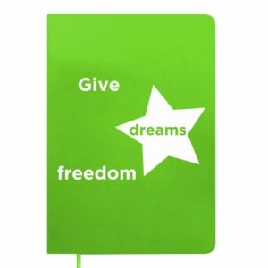 Notepad Give dreams freedom