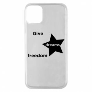 Phone case for iPhone 11 Pro Give dreams freedom