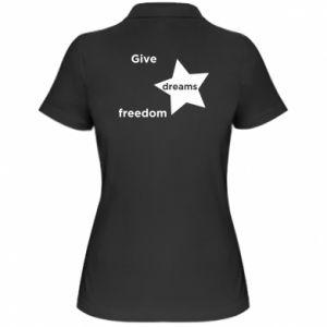 Damska koszulka polo Give dreams freedom