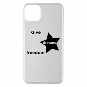 Phone case for iPhone 11 Pro Max Give dreams freedom