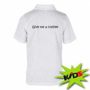 Koszulka polo dziecięca Give me a coffee