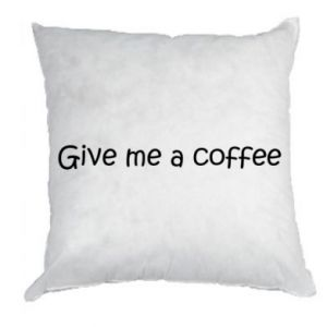 Pillow Give me a coffee