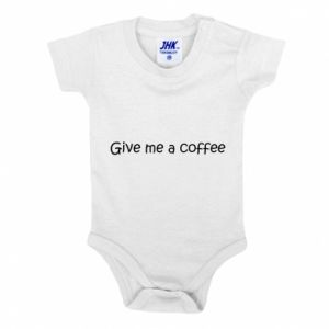 Baby bodysuit Give me a coffee