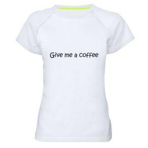 Koszulka sportowa damska Give me a coffee