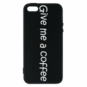 Etui na iPhone 5/5S/SE Give me a coffee