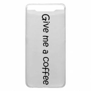 Etui na Samsung A80 Give me a coffee