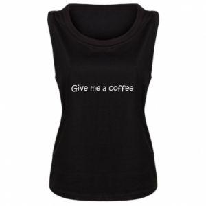 Damska koszulka bez rękawów Give me a coffee