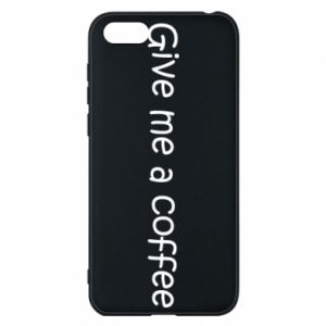 Phone case for Huawei Y5 2018 Give me a coffee
