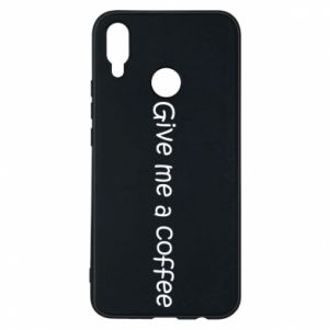 Phone case for Huawei P Smart Plus Give me a coffee