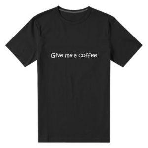 Męska premium koszulka Give me a coffee