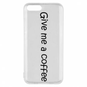 Phone case for Xiaomi Mi6 Give me a coffee
