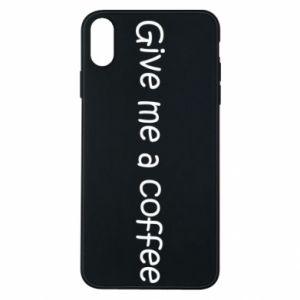 Etui na iPhone Xs Max Give me a coffee