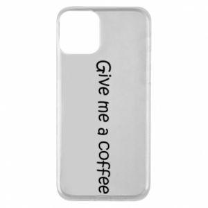 Etui na iPhone 11 Give me a coffee