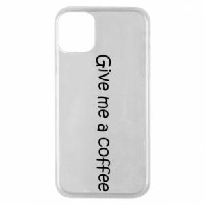 Etui na iPhone 11 Pro Give me a coffee