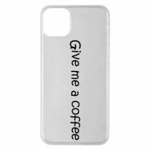 Etui na iPhone 11 Pro Max Give me a coffee