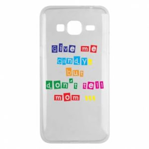 Etui na Samsung J3 2016 Give me candy, but don't tell mom ...