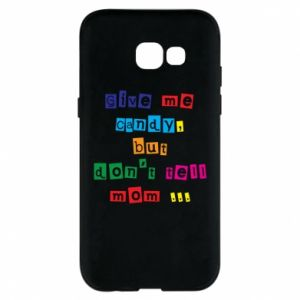 Etui na Samsung A5 2017 Give me candy, but don't tell mom ...
