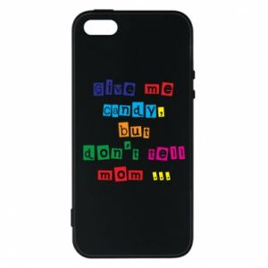 Etui na iPhone 5/5S/SE Give me candy, but don't tell mom ...