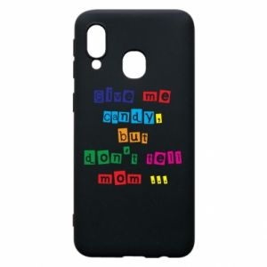 Etui na Samsung A40 Give me candy, but don't tell mom ...