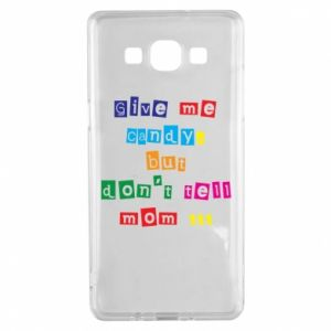 Etui na Samsung A5 2015 Give me candy, but don't tell mom ...