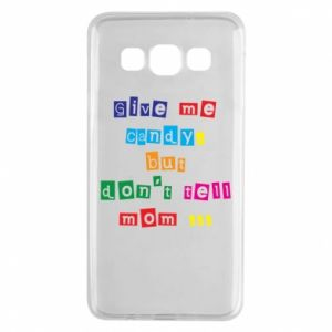 Etui na Samsung A3 2015 Give me candy, but don't tell mom ...