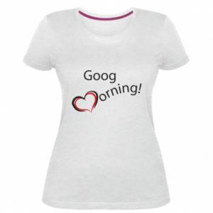 Damska premium koszulka Good morning z sercem