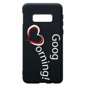 Etui na Samsung S10e Good morning z sercem