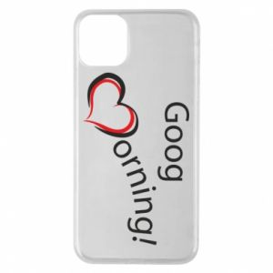 Etui na iPhone 11 Pro Max Good morning z sercem